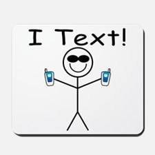I Text! Mousepad