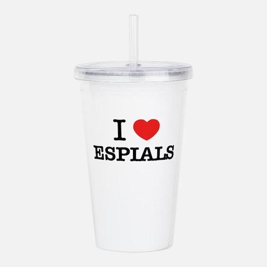 I Love ESPIALS Acrylic Double-wall Tumbler