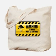 Warning Botanist Tote Bag