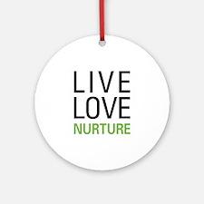 Live Love Nurture Ornament (Round)