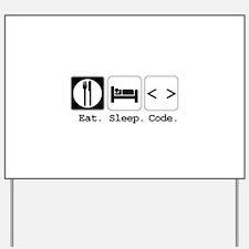 Eat. Sleep. Code. Yard Sign