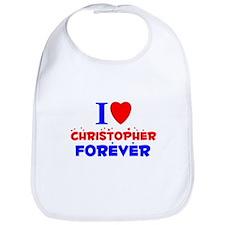I Love Christopher Forever - Bib