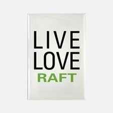 Live Love Raft Rectangle Magnet
