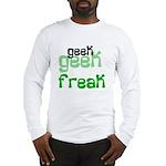 Geek FREAK Long Sleeve T-Shirt