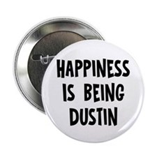 """Happiness is being Dustin 2.25"""" Button"""