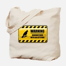 Warning Birdwatcher Tote Bag