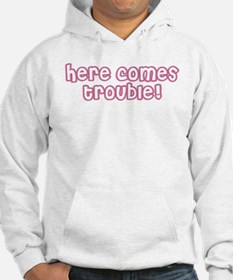 Here Comes Trouble Pink Hoodie