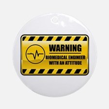 Warning Biomedical Engineer Ornament (Round)