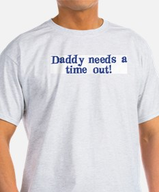 Daddy Time Out! T-Shirt