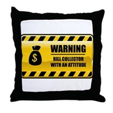 Warning Bill Collector Throw Pillow