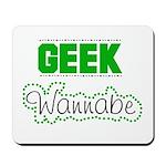 geek Wannabe Mousepad