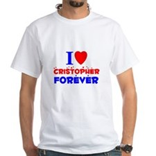 I Love Cristopher Forever - Shirt