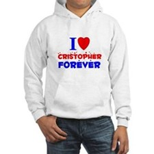 I Love Cristopher Forever - Hoodie