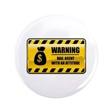 """Warning Bail Agent 3.5"""" Button"""