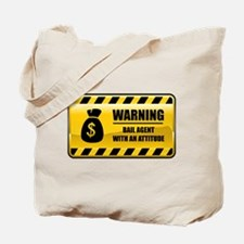 Warning Bail Agent Tote Bag