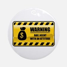 Warning Bail Agent Ornament (Round)