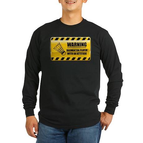 Warning Badminton Player Long Sleeve Dark T-Shirt