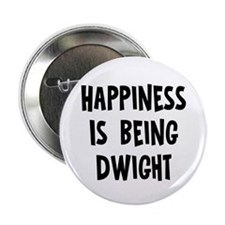 "Happiness is being Dwight 2.25"" Button"