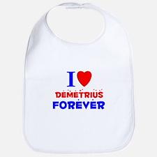 I Love Demetrius Forever - Bib