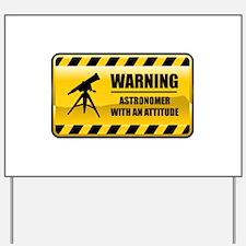 Warning Astronomer Yard Sign