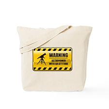 Warning Astronomer Tote Bag