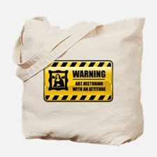 Warning Art Historian Tote Bag