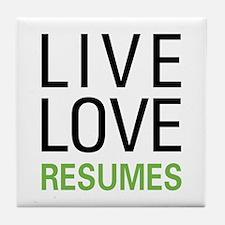 Live Love Resumes Tile Coaster