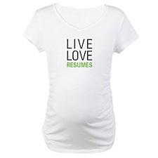 Live Love Resumes Shirt