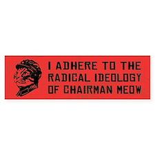Chairman Meow Ideology - Bumper Bumper Sticker