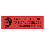 Chairman Meow Ideology - Bumper Sticker
