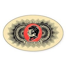 Chairman Meow -Oval Propaganda Decal