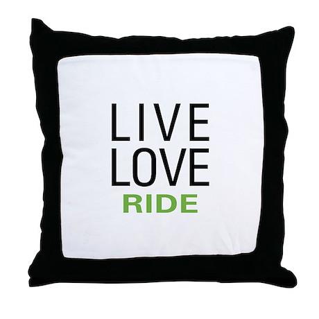 Live Love Ride Throw Pillow