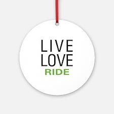 Live Love Ride Ornament (Round)