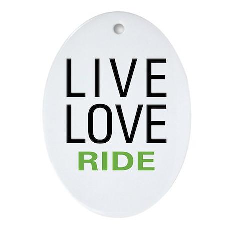 Live Love Ride Oval Ornament