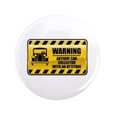 "Warning Antique Car Collector 3.5"" Button (10"
