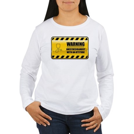 Warning Anesthesiologist Women's Long Sleeve T-Shi