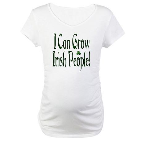 I Can Grow Irish People! Maternity T-Shirt
