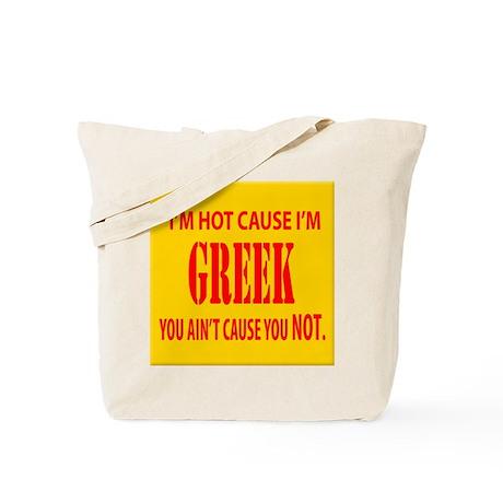 Im hot cuz im Greek Tote Bag