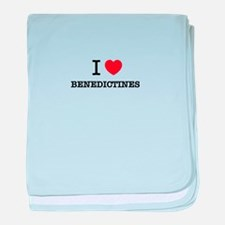 I Love BENEDICTINES baby blanket