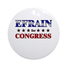 EFRAIN for congress Ornament (Round)