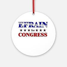 EFRAIN for congress Ornament (Round)
