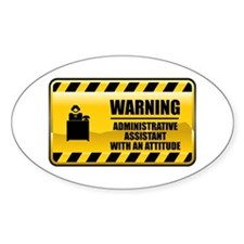 Warning Administrative Assistant Oval Decal
