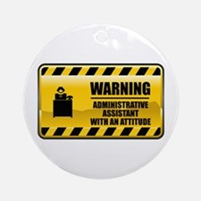 Warning Administrative Assistant Ornament (Round)