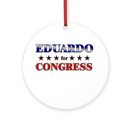 EDUARDO for congress Ornament (Round)