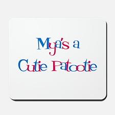 Mya's a Cutie Patootie Mousepad