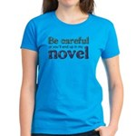 End Up in My Novel Women's Aqua T-Shirt