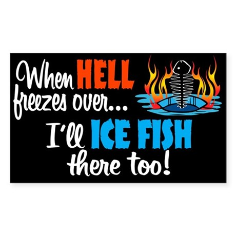 When Hell Freezes Ice Fish Rectangle Sticker