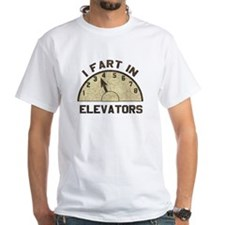 I Fart In Elevators Shirt