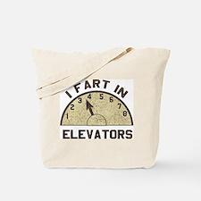 I Fart In Elevators Tote Bag