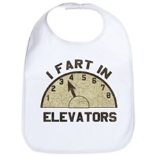 I Fart In Elevators Bib
